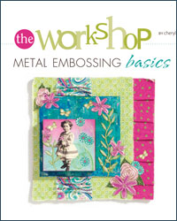 Project 1: Using the Right Embossing Tool and Metal Embossing