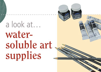 Using Watercolor Pencils and Water-Soluble Supplies: A Look At Water-Soluble Art Supplies