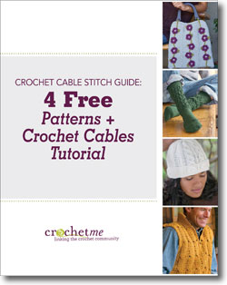 4 Free Patterns + Crochet Cables Tutorial