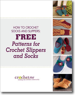 Don't forget to download your free collection of patterns and learn how to crochet socks and slippers today.