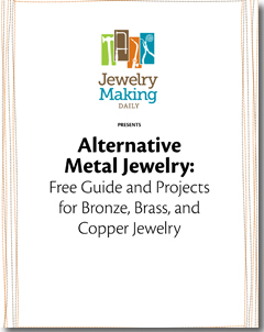 Explore all the possibilities of creating copper jewelry, brass jewelry and aluminum jewelry in this free eBook from Jewelry Making Daily!