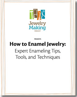 Get your free enameling techniques eBook to learn how to make enameled jewelry today!