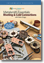 Metalsmith Essentials Riveting & Cold Connections