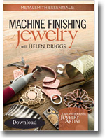 Metalsmith Essentials: Machine Finishing Jewelry