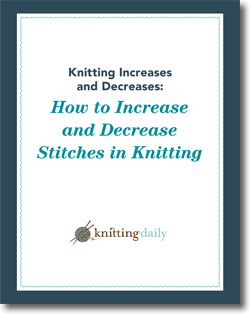 Learn how to increase and decrease in knitting with this free eBook!