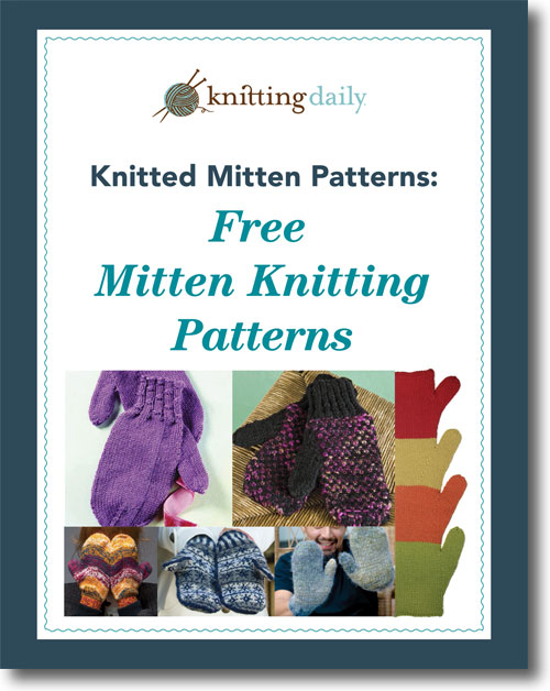 Knitting Daily Patterns : Must-Try Patterns on How to Knit Mittens Knitting Daily