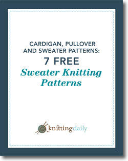 Enjoy 7 free sweater knitting patterns with this collection from Knitting Daily.