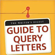 The Writers Digest Guide to Query Letters