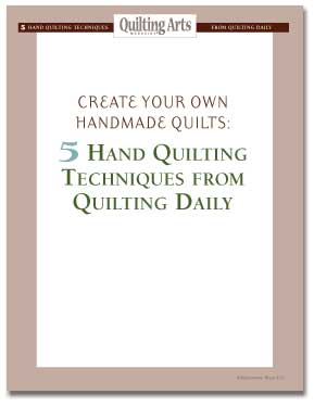 Create Your Own Handmade Quilts: 5 Hand Quilting Techniques