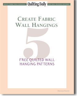 Download your free eBook of quilted fabric wall hangings.