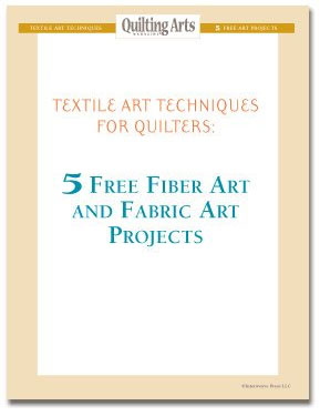 Fabric Art Techniques: 5 Free Quilting, Fabric, and Fiber Art Projects