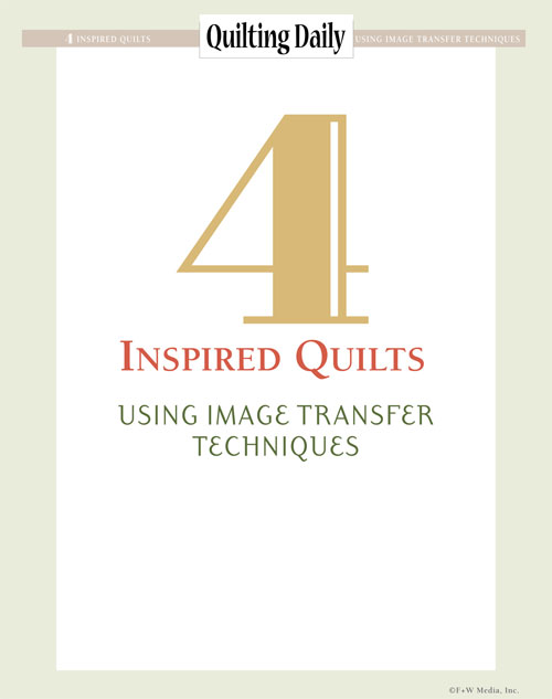 If you ve ever thought about using images and photos in your quilts