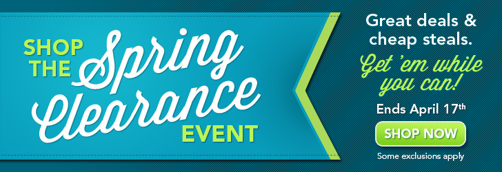 Shop the Spring Clearance Event!