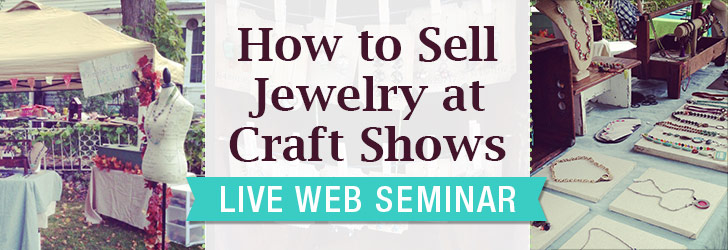 jewelry business how to sell handmade jewelry at craft