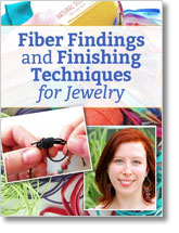 Fiber Findings & Finishing Techniques for Jewelry On-Demand Web Seminar