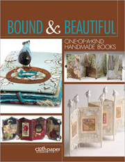 Bound & Beautiful: One-of-a-Kind Handmade Books (eBook)