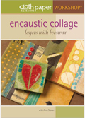 Encaustic Collage Workshop
