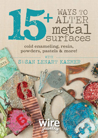 15+ Ways to Alter Metal Surfaces: Cold Enameling, Resin, Powders, Pastels & More! with Susan Lenart Kazmer
