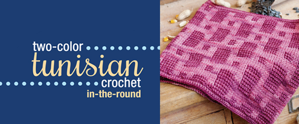Tunisian Crochet Knit Stitch In The Round : Two-Color Tunisian Crochet In-the-Round DVD