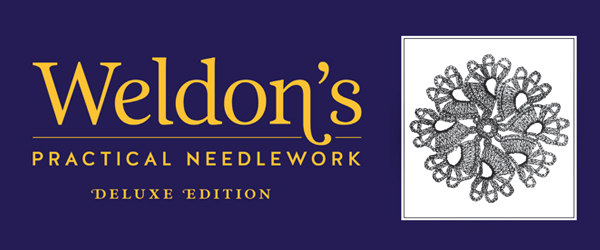 Weldon's Practical Needlework Deluxe Edition