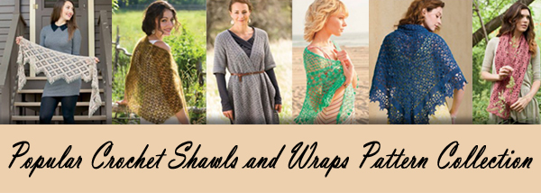 Popular Crochet Shawls and Wraps Pattern Collection