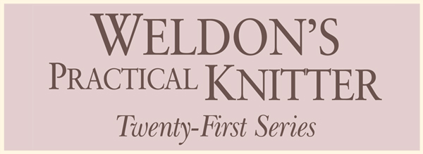 Weldon's Practical Knitter, Series 21