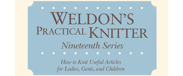 Weldon's Practical Knitter, Series 19