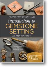 Metalsmith Essentials: Introduction to Gemstone Setting