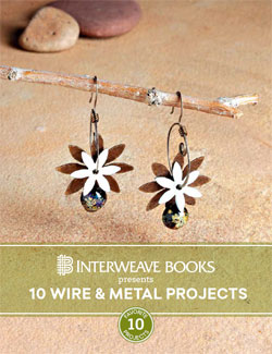 Interweave Books Presents: 10 Wire & Metal Projects