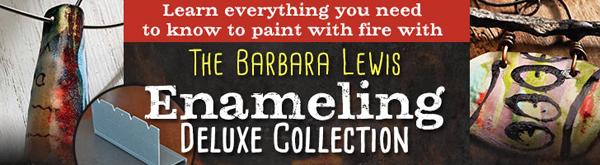 The Barbara Lewis Enameling Deluxe