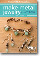 Kitchen Table Metalsmithing: Make Metal Jewelry with Tubing