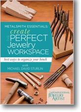 Metalsmith Essentials: Create the Perfect Workspace: Best ways to organize your bench