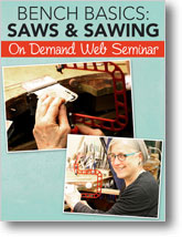 Bench Basics: Saws & Sawing