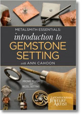 Metalsmith Essentials: Introduction to Gemstone Setting
