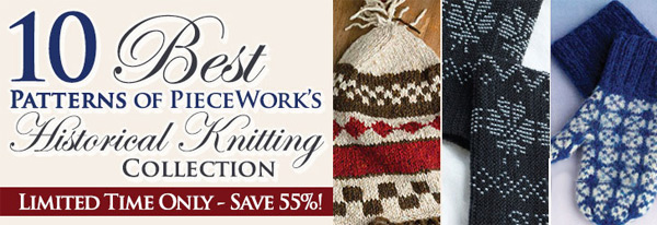 10 Best Patterns from PieceWork's Historical Collection
