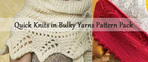 Quick Knits in Bulky Yarn Pattern Pack