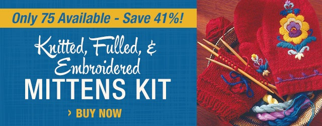 Knitted, Fulled, and Embroidered Mittens Kit