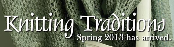 Knitting Traditions Spring 2013