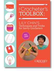 The Crocheter's Toolbox: Lily Chin's Techniques and Tricks for Savvy Crocheters
