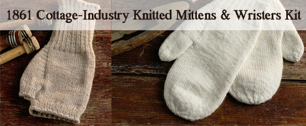 1861 Cottage Industry Mittens and Wristers Kit