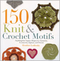 Crocheting Flowers and Motifs: 150 Knit and Crochet Motifs