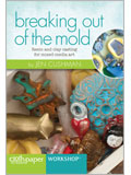 Making Molds for Found Object Art: Breaking Out of the Mold
