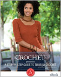 Intermediate to Easy Tunisian Crochet: A Step-By-Step Guide to Tunisian Crochet