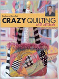 Crazy Quilt Patterns: Crazy Quilting with Attitude