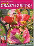 How to Crazy Quilt: Crazy Quilting with Attitude Two