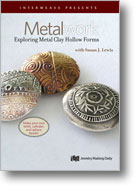 Metalwork: Exploring Metal Clay Hollow Forms