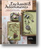 Enchanted Adornments eBook: Creating Mixed-Media Jewelry with Metal Clay, Resin & More