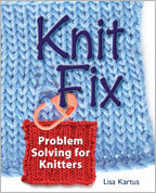 Knitting Techniques Resource: Knit Fix Problem Solving for Knitters
