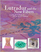 Lutradur and the New Fibers: Creating Mixed-Media Art with Spunbonded Materials