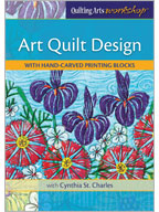 Quilting Arts Workshop: Art Quilt Design with Hand-Carved Printing Blocks